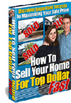 Click here to get your copy of How to Sell Your Home For Top Dollar Fast